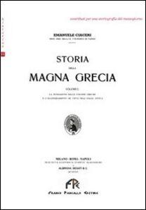 Storia della Magna Grecia. Vol. 1: La fondazione delle colonie greche e l'ellenizzamento di città nell'Italia antica.