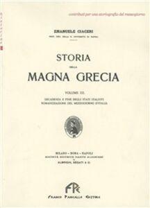 Storia della Magna Grecia. Vol. 3: Decadenza e fine degli Stati Italioti, romanzzazione del Mezzogiorno d'Italia.