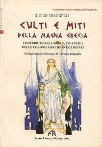 Culti e miti della Magna Grecia. Contributo alla storia più antica delle colonie greche in Occidente