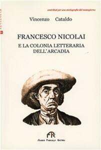 Francesco Nicolai e la colonia letteraria dell'Arcadia