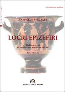 Locri Epizefiri. Dalle origine all'incursione saracena del 952