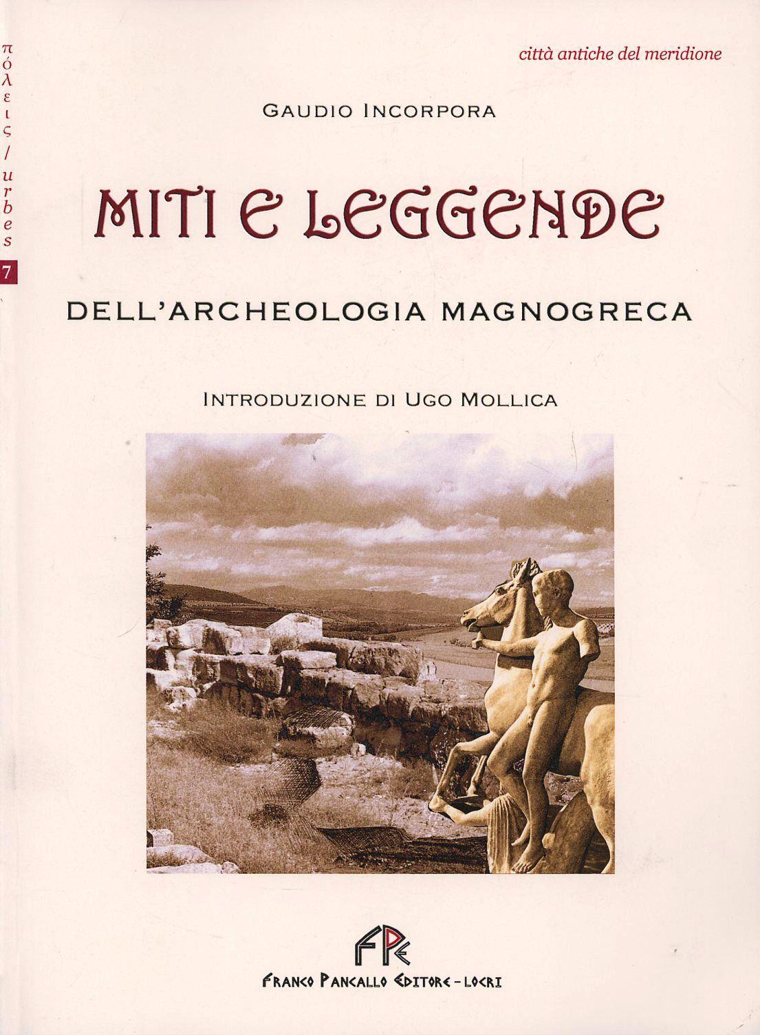 Miti e leggende dell'archeologia magnogreca