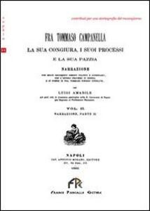 Fra Tommaso Campanella. La sua congiura, i suoi processi e la sua pazzia (rist. anast.). Vol. 2