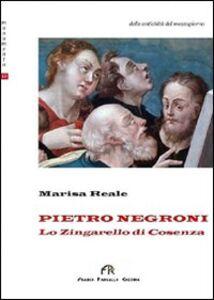 Pietro Negroni «Lo zingarello di Cosenza»