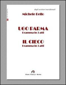 Ugo Parma. Il cieco