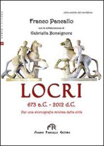 Locri 673 a. C.-2012 d. C. Per una storiografia minima della città