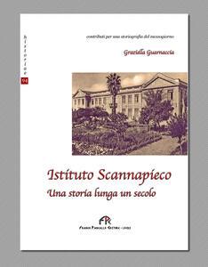 Istituto Scannapieco. Una storia lunga un secolo