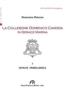 La collezione Domenico Candida in Gerace Marina. Vol. 1