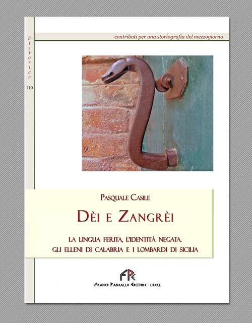 Dèi e Zangrèi. La lingua ferita, l'identità negata. Gli Elleni di Calabria e i Lombardi di Sicilia