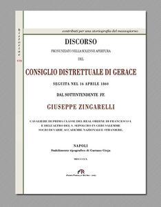 Discorso pronunziato nella solenne apertura del Consiglio Distrettuale di Gerace seguita nel 16 aprile 1860 dal sottintendente Giuseppe Zigarelli