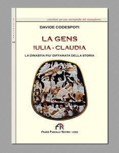 La Gens Iulia-Claudia la dinastia più diffamata della storia