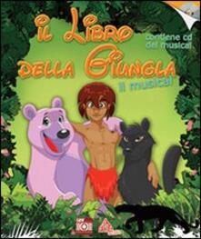 Listadelpopolo.it Il libro della giungla. Il musical. Con CD Audio Image