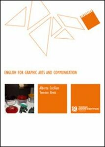 English for graphic arts and communication. Ediz. italiana e inglese