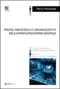 Profili negoziali e organizzativi dell'amministrazione digitale