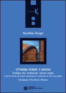 Letteratura migrante in Germania. Paradigma della «creolizzazione» culturale europea