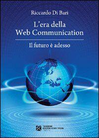 L' era della web communication. Il futuro è adesso