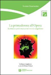La primadonna all'Opera. Scrittura e performance nel mondo anglofono