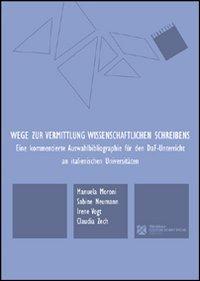 Wege zur Vermittlung wissenschaftlichen Schreibens - Zech Claudia Vogt Irene Moroni Manuela - wuz.it