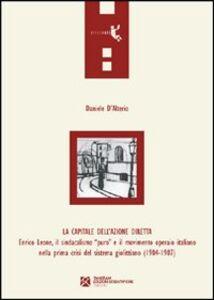 La capitale dell'azione diretta. Enrico Leone, il sindacalismo «puro» e il movimento operaio italiano nella prima crisi del sistema giolittiano (1904-1907)