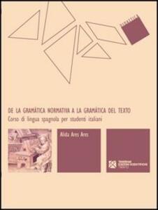 De la gramática normativa a la gramática del texto. Corso di lingua spagnola per studenti italiani