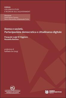 Donna e società. Partecipazione democratica e cittadinanza digitale - Pasquale L. Di Viggiano,Rossella Bufano - copertina