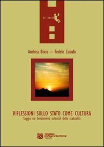 Riflessioni sullo stato come cultura. Saggi sui fondamenti culturali ddella statualità