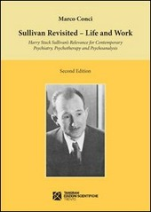 Sullivan revisited. Life and work. Harry Stack Sullivan's relevance for contemporary psychiatry, psychotherapy and psychoanalysis