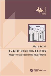 Il momento sociale della biblioteca. Un approccio alla filosofia della biblioteconomia
