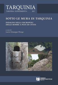 Sotto le mura di Tarquinia. Indagini nella necropoli delle Morre a Pian di Civita