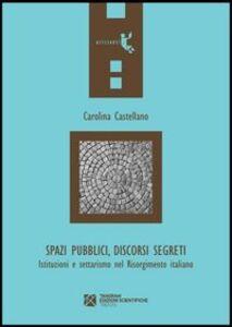 Spazi pubblici, discorsi segreti. Istruzioni e settarismo nel Risorgimento italiano