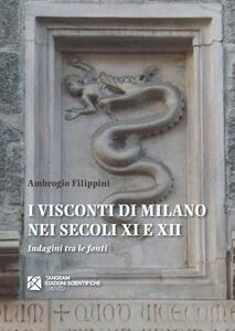 I Visconti di Milano nei secoli XI e XII. Indagini tra le fonti
