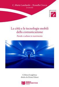 La città e le tecnologie mobili della comunicazione. Parole e culture in movimento