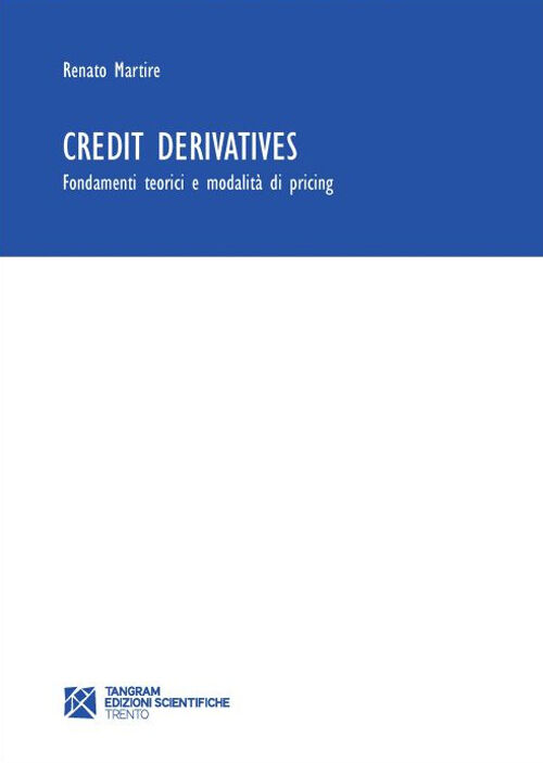 Credit derivatives. Fondamenti teorici e modalità di pricing