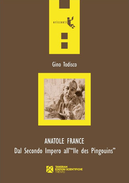 Anatole France. Dal secondo impero all'Ile des Pingouins