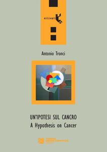 Un' ipotesi sul cancro-A hypothesis on cancer
