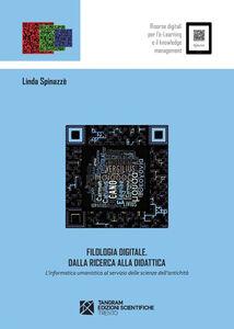 Filologia digitale. Dalla ricerca alla didattica. L'informatica umanistica al servizio delle scienze dell'antichità