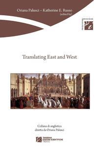 Translating east and west. Ediz. multilingue