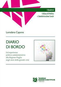 Diario di bordo. Un'esprienza politico-amministrativa alla regione Puglia negli anni della grande crisi