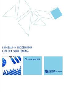 Eserciziario di macroeconomia e politica macroeconomica