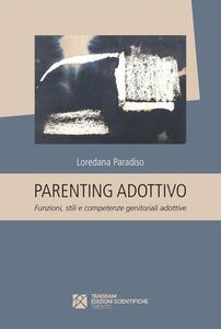 Parenting adottivo. Funzioni, stili e competenze genitoriali adottive