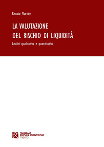 La valutazione del rischio di liquidità. Analisi qualitativa e quantitativa