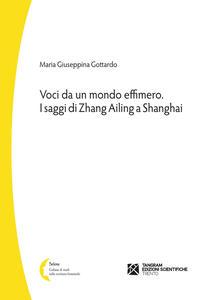 Voci da un mondo effimero. I saggi di Zhang Ailing a Shanghai