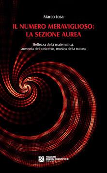 Lpgcsostenible.es Il numero meraviglioso: la sezione aurea. Bellezza della matematica, armonia dell'universo, musica della natura Image