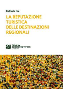 La reputazione turistica delle destinazioni regionali.pdf