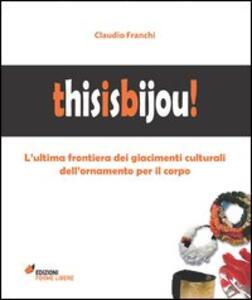 Thisisbijou! L'ultima frontiera dei giacimenti culturali dell'ornamento per il corpo