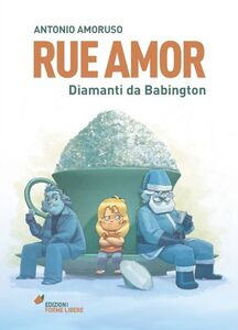 Rue Amor. Diamanti da Babington