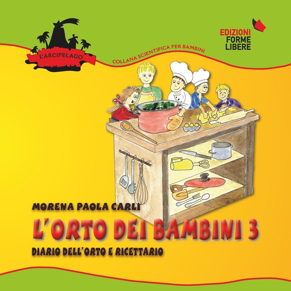 Image of L' orto dei bambini 3. Diario dell'orto e ricettario. Con gadget