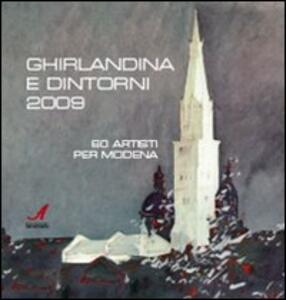Ghirlandina e dintorni 2009. 60 artisti per Modena. Catalogo della mostra