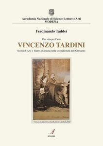 Vincenzo Tardini. Scorci di arte e teatro a Modena nellla seconda metà dell'Ottocento