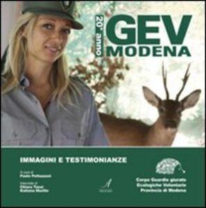 GEV Modena 20° anno. Immagini e testimonianze. Corpo guardie giurate ecologiche volontarie provincia di Modena